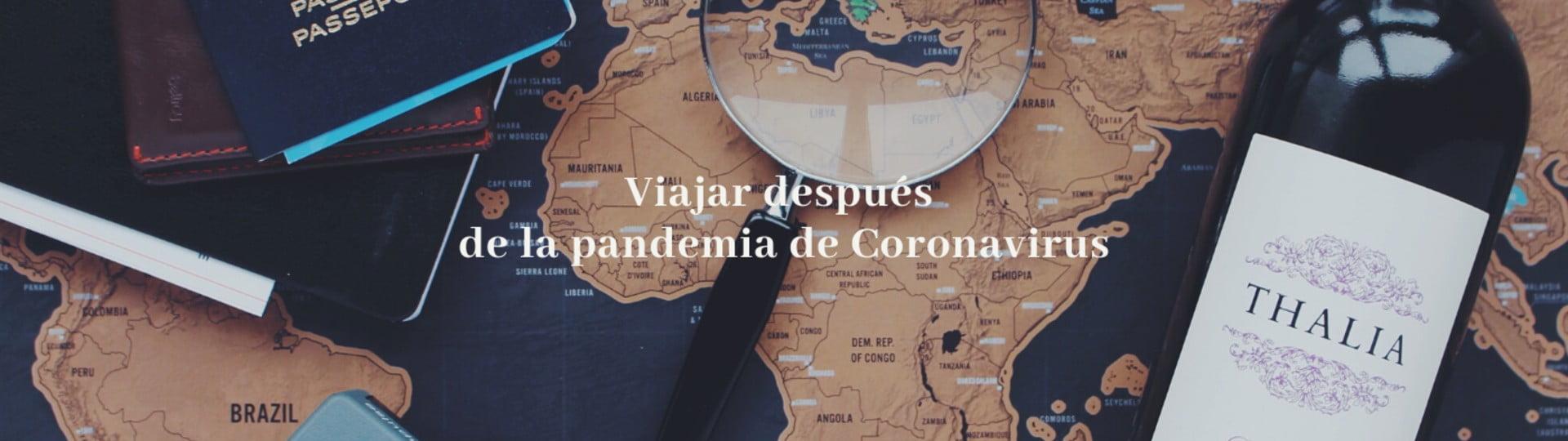 Viajar después de la pandemia de Covid19 (Coronavirus), ¿por qué no?